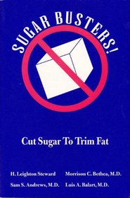 Sugar Busters!: Cut Sugar to Trim Fat (Sugar Busters!)