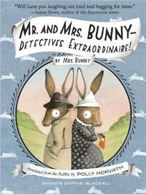Mr. and Mrs. Bunny--Detectives Extraordinaire! (Mr. and Mrs. Bunny, Bk 1)