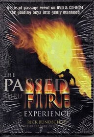 The Passed Thru Fire Experience: A Rite of Passage Event on DVD & CD-ROM for Guiding Boys Into Godly Manhood with CDROM