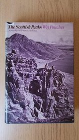 The Scottish peaks: A pictorial guide to walking in this region and to the safe ascent of its most spectacular mountains,
