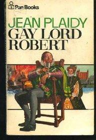 Gay Lord Robert (Tudor Saga, Bk 11)