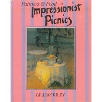 Impressionist Picnics (Painters & Food)