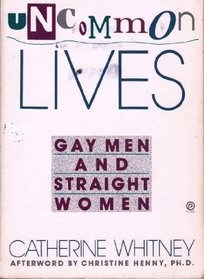 Uncommon Lives: Gay Men and Straight Women