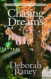 Chasing Dreams (Chandler Sisters, Bk 2)