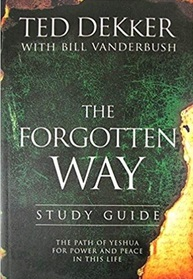 The Forgotten Way Study Guide: The Path of Yeshua for Power and Peace in This Life