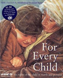 For Every Child: The UN Convention on the Rights of the Child