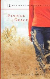 Finding Grace (Miracles of Marble Cove, Bk 2)