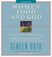 Women, Food and God: An Unexpected Path to Almost Everything (Audio CD) (Unabridged)