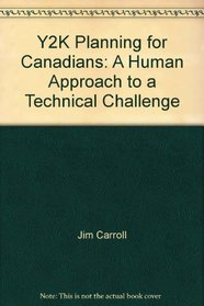 Y2K Planning for Canadians: A Human Approach to a Technical Challenge