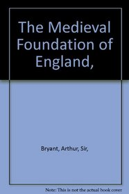 The Medieval Foundation of England,