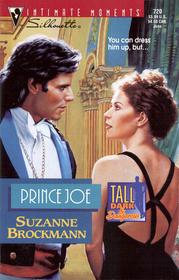 Prince Joe  (Tall, Dark & Dangerous, Bk 1) (Silhouette Intimate Moments, No 720)