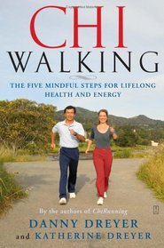 Chi Walking : The Five Mindful Steps for Lifelong Health and Energy
