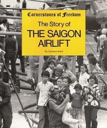 The Saigon Airlift (Cornerstones of Freedom)
