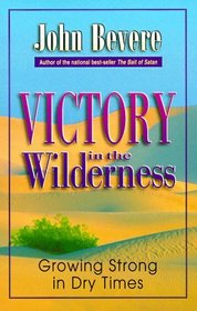 Victory in the Wilderness: Growing Strong in Dry Times