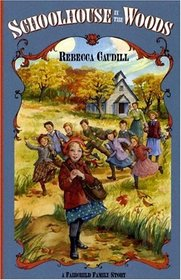 Schoolhouse in the Woods (Fairchild Family Story)