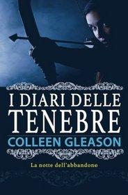 La notte dell'abbandono (I diari delle Tenebre) (Italian Edition)
