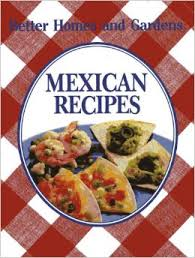 Better Homes and Gardens Mexican Recipes