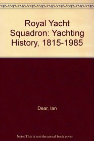Royal Yacht Squadron: Yachting History, 1815-1985