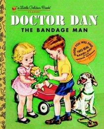 Doctor Dan, the Bandage Man (Little Golden Book)