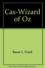 Cas-Wizard of Oz