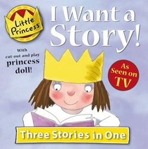I Want a Story! (Little Princess Series)