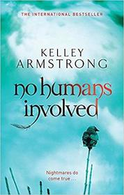 No Humans Involved (Women of the Otherworld, Bk 7)