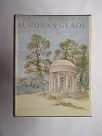 Aurora's glade: A study in the behaviour of Romanticism;