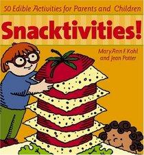 Snacktivities! : 50 Edible Activities for Parents and Children