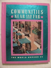Communities Near and Far: The World Around Us