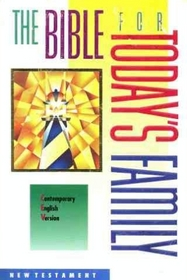 The Bible for Today's Family: Contemporary English Version : New Testament (Contemporary English-Version)