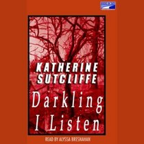 Darkling I Listen {Unabridged Audio}