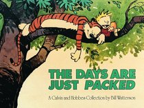 Days Are Just Packed: A Calvin and Hobbes Collection
