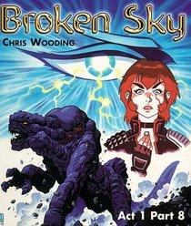 Act One/Part Eight: Act 1/Pt.8 (Broken Sky)