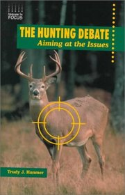 The Hunting Debate: Aiming at the Issues (Issues in Focus)