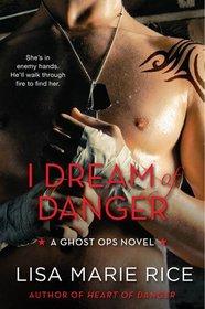 I Dream of Danger (Ghost Ops, Bk 2)