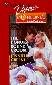 The Honor Bound Groom (Fortune's Children: The Brides, Bk 1) (Desire, No 1190)