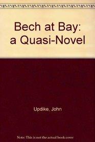 Bech At Bay - A Quasi-novel