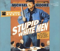 Stupid White Men...And Other Sorry Excuses for the State of the Nation! (Audio CD) (Unabridged)