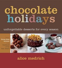 Chocolate Holidays : Unforgettable Desserts for Every Season