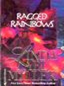 Ragged Rainbows