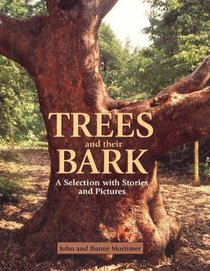 Trees and Their Bark: A Selection with Stories and Pictures