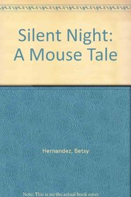 Silent Night: A Mouse Tale