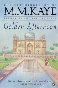Golden Afternoon: The Autobiography of M. M. Kaye, Part 2)