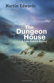 The Dungeon House: A Lake District Mystery (Lake District Mysteries)