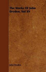 The Works Of John Dryden, Vol XV