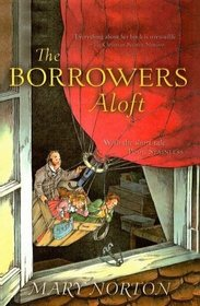 The Borrowers Aloft (Borrowers, Bk 4)