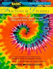Fractions  Decimals Grades 6-8+: Inventive Exercises to Sharpen Skills and Raise Achievement (Basic, Not Boring Math Skills)