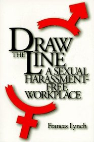 Draw the Line: A Sexual Harassment-Free Workplace (Psi Successful Business Library)
