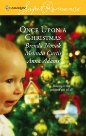 Once Upon a Christmas: Just Like the Ones We Used to Know / The Night Before Christmas / All the Christmases to Come (Harlequin Superromance, No 1380)