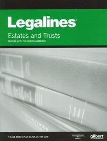 Legalines on Estates & Trusts, 2d, Keyed to Dobris